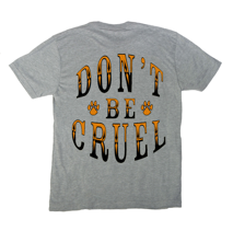 Don't Be Cruel on Back of Paw and Crossbone Grey T-Shirt
