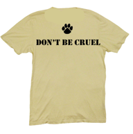 Operations Awareness Back of T-Shirt Paw Print with Don't Be Cruel