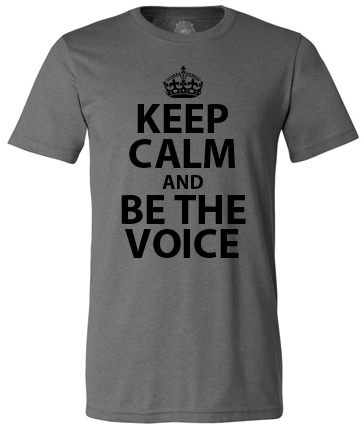 Keep Calm and Be The Voice T-Shirt