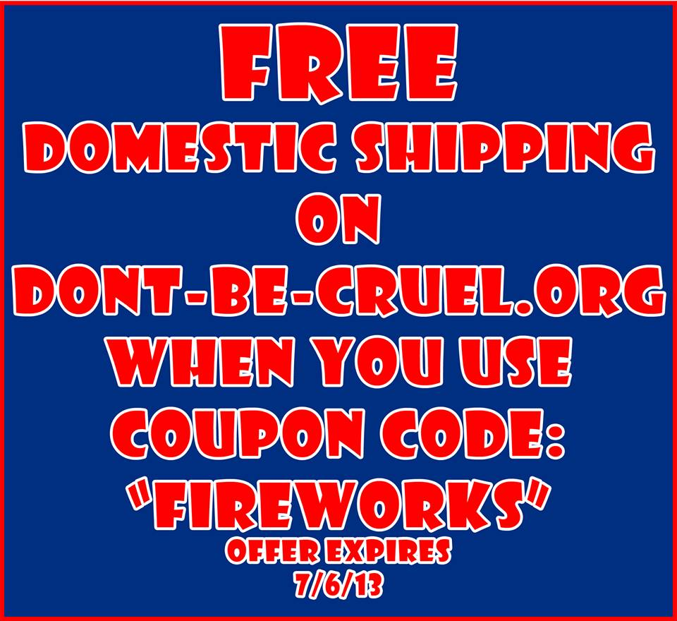 Fourth of July Special - Don't Be Cruel Animal Abuse Awareness Organization